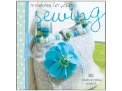 Make Me I'm Yours...Sewing - David & Charles Book
