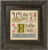 Lizzie Kate Double Flip - Whine Less Breathe More counted cross stitch pattern